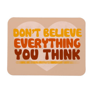 Dont believe everything you think rectangular photo magnet