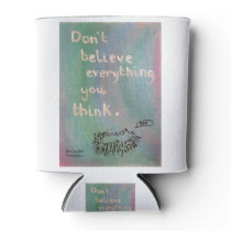 Don't Believe Everything You Think - Wise Hedgehog Can Cooler