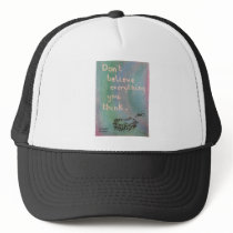 Don't Believe Everything You Think - Wise Hedgehog Trucker Hat