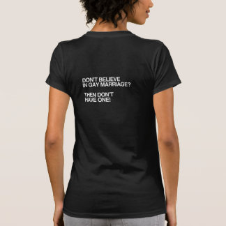 DON'T BELIEVE IN GAY MARRIAGE -.png T-shirts