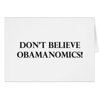 Dont Believe Obamanomics Card