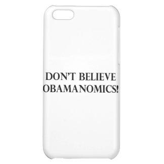 Dont Believe Obamanomics iPhone 5C Cover