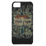 Don't Believe Stupid Stuff Case For iPhone 5C