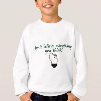Don't Believe Sweatshirt