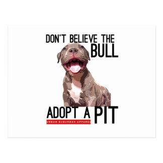 DON'T BELIEVE THE BULL, ADOPT A PIT POSTCARD