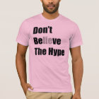 """""""Don't Believe the Hype""""by Michael Crozz T-Shirt"""