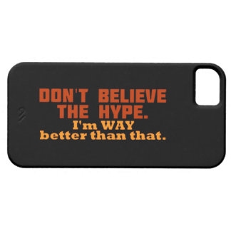 Don't Believe The Hype iPhone 5 Cover