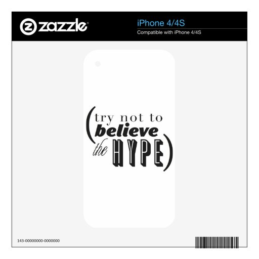 Don't Believe the Hype Decals For iPhone 4S
