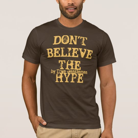 don 39 t believe the hype t shirt. Black Bedroom Furniture Sets. Home Design Ideas