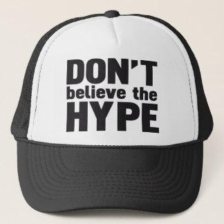 don't believe the hype trucker hat