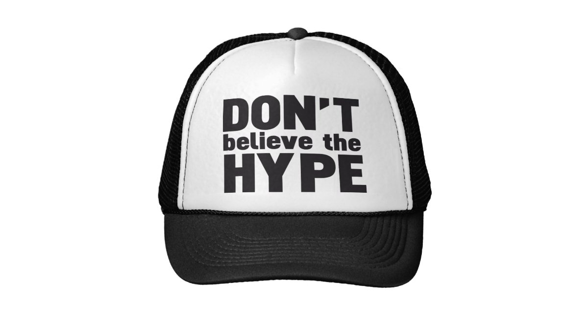 don 39 t believe the hype trucker hat zazzle. Black Bedroom Furniture Sets. Home Design Ideas