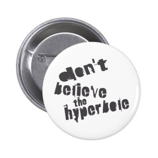 Don't Believe The Hyperbole, Dark Gray, Distressed Button