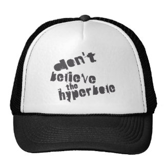 Don't Believe The Hyperbole, Dark Gray, Distressed Trucker Hat