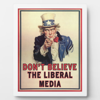Don't Believe The Liberal Media Plaque