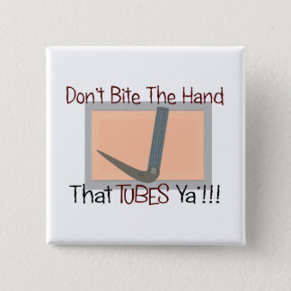 Dont bite the hand that TUBES YA Button
