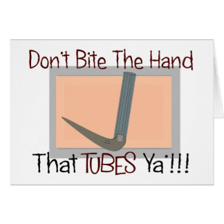 Dont bite the hand that TUBES YA Card