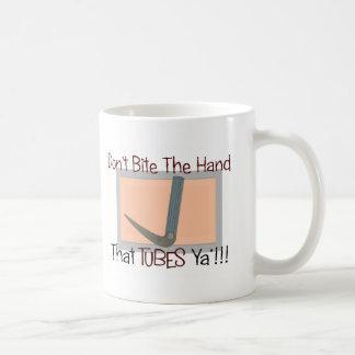 Dont bite the hand that TUBES YA Coffee Mug