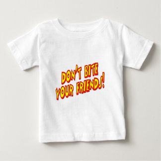 Don't Bite Your Friends T-shirts