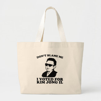 Don't Blam Me, I Voted for Kim Jong Il Tote Bag
