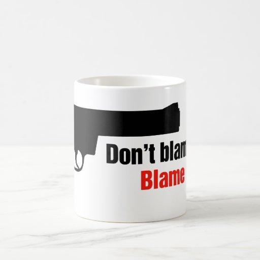 Don't Blame Guns Blame Bullets Mug