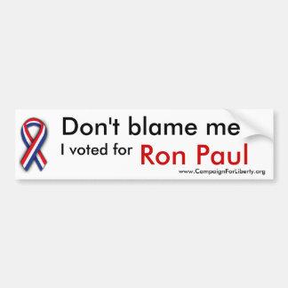 Don't Blame Me Bumper Sticker! Car Bumper Sticker