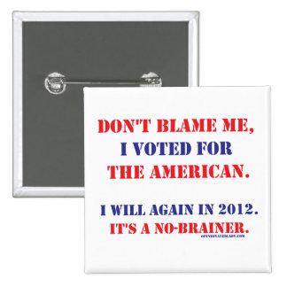 Don't Blame Me... Pin