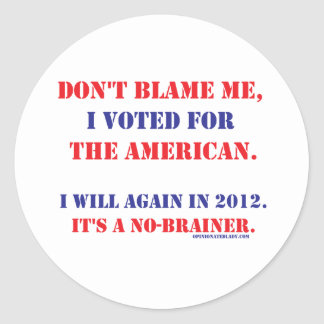 Don't Blame Me... Classic Round Sticker