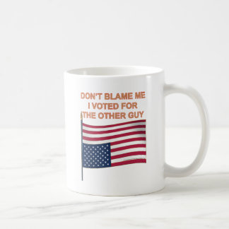 Don't Blame ME Coffee Mug