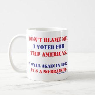 Don't Blame Me... Coffee Mug