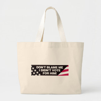 Don't blame me I didn't vote for him! Canvas Bags