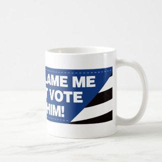 Don't blame me I didn't vote for him! Classic White Coffee Mug