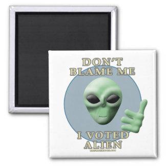 Don't Blame Me, I Voted Alien Magnet