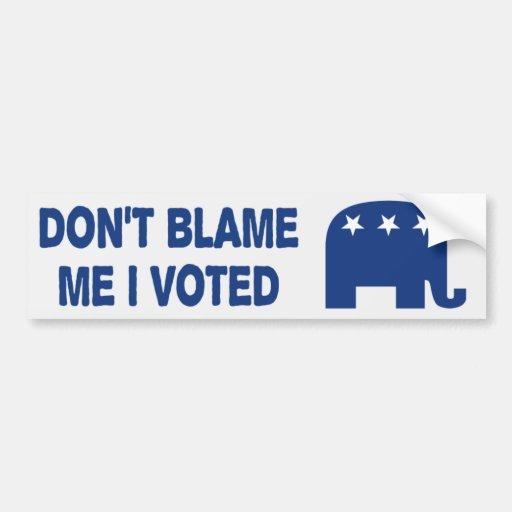 Don't Blame Me I Voted Anti Obama Bumper Sticker Car Bumper Sticker