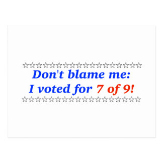 Don't blame me: I voted for 7 of 9 Postcard