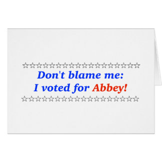 Don't blame me: I voted for Abbey Card