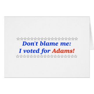 Don't blame me: I voted for Adams Greeting Cards