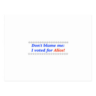 Don't blame me: I voted for Alice Post Cards