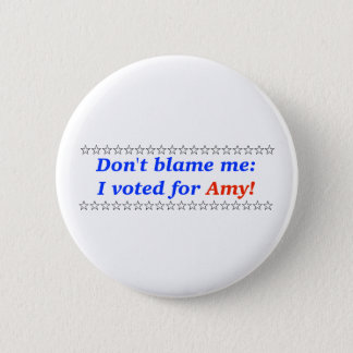 Don't blame me: I voted for Amy Button