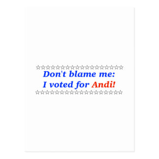 Don't blame me: I voted for Andi Postcard