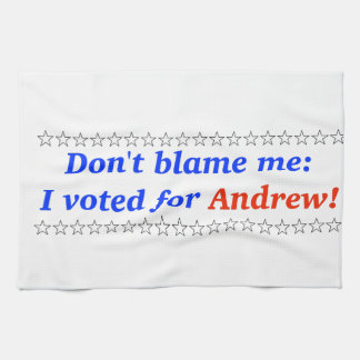Don't blame me: I voted for Andrew Hand Towel