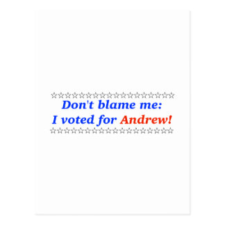 Don't blame me: I voted for Andrew Postcard