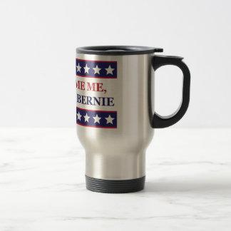 Don't blame me I voted for Bernie Travel Mug