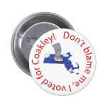 Don't blame me, I voted for Coakley! Pinback Button