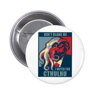 Don't Blame Me, I voted for Cthulhu Pinback Button