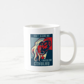 Don't Blame Me, I voted for Cthulhu Coffee Mug