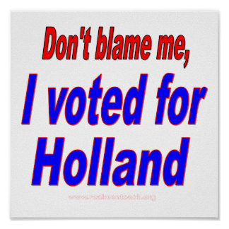 Don't Blame Me, I Voted for Holland Poster