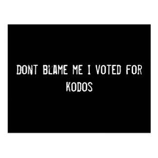 Dont blame me I voted for kodos Postcards