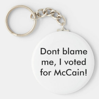 Dont blame me, I voted for McCain! Basic Round Button Keychain