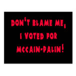 Don't Blame Me I Voted for McCain - Palin Postcard