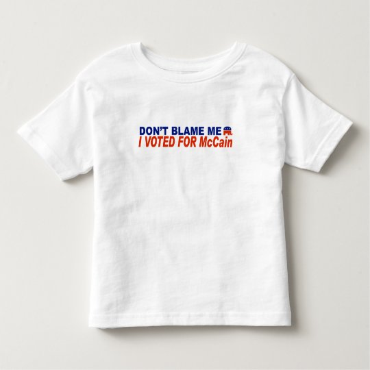 Don't Blame Me I Voted For McCain Toddler T-shirt